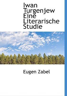 Iwan Turgenjew Eine Literarische Studie 9781115274609