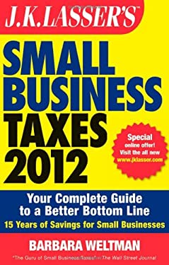J.K. Lasser's Small Business Taxes: Your Complete Guide to a Better Bottom Line 9781118072585