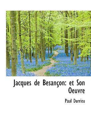 Jacques de Besan on: Et Son Oeuvre 9781116880564
