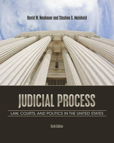 Judicial Process: Law, Courts, and Politics in the United States - 6th Edition