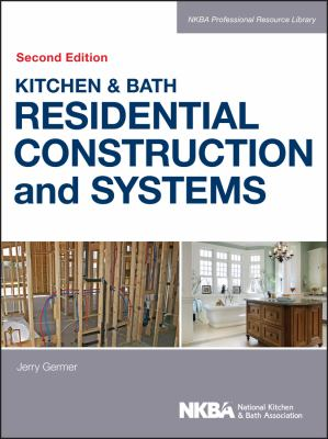Kitchen & Bath Residential Construction and Systems 9781118439104