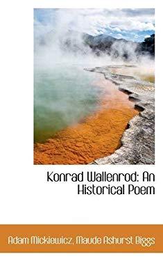 Konrad Wallenrod: An Historical Poem 9781113051080