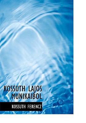 Kossuth Lajos Munikaibol 9781117775227