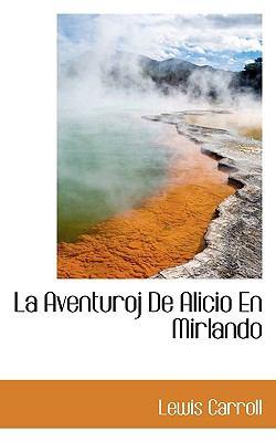 La Aventuroj de Alicio En Mirlando 9781117250656