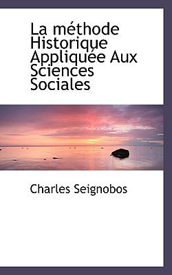 La M Thode Historique Applique Aux Sciences Sociales 9781117531861