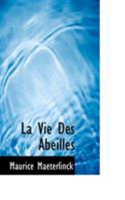 La Vie Des Abeilles 9781117635477