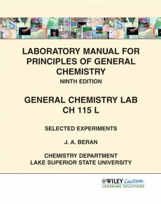 Laboratory Manual for Principles of General Chemistry: General Chemistry Lab CH 115 L 9781118111932