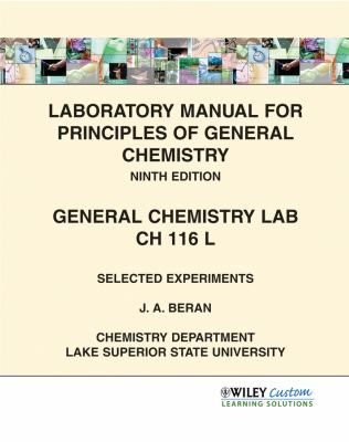 Laboratory Manual for Principles of General Chemistry: General Chemistry Lab CH 116 L 9781118111949
