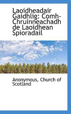 Laoidheadair Gaidhlig: Comh-Chruinneachadh de Laoidhean Spioradail 9781117584881