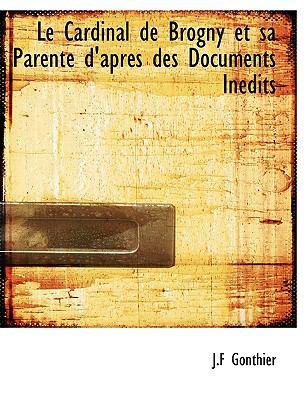 Le Cardinal de Brogny Et Sa Parent D'Apr?'s Des Documents in Dits 9781116759273