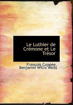 Le Luthier de Cr Mone Et Le Tr Sor 9781117612096