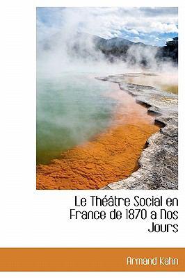 Le Th Tre Social En France de 1870 a Nos Jours 9781115049887