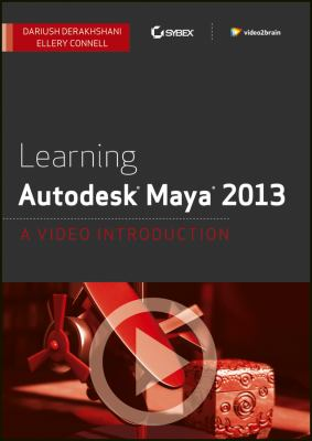Learning Autodesk Maya 2013: A Video Introduction DVD 9781118465974
