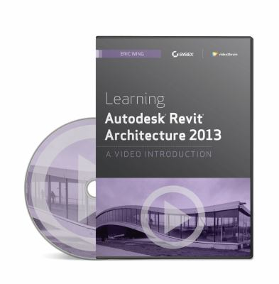 Learning Autodesk Revit Architecture 2013: A Video Introduction DVD 9781118465943