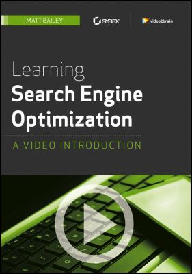 Learning Search Engine Optimization: A Video Introduction 9781118466032