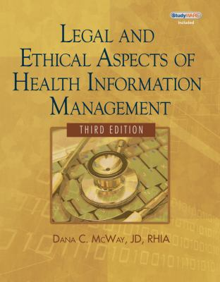 Legal and Ethical Aspects of Health Information Management (Book Only) 9781111320614
