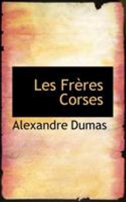 Les Fr Res Corses 9781117062129