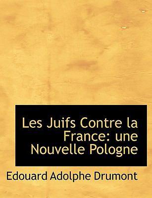 Les Juifs Contre La France: Une Nouvelle Pologne
