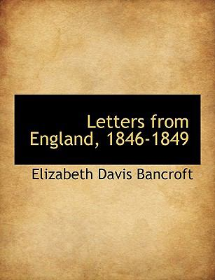 Letters from England, 1846-1849 9781116055832