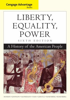 Liberty, Equality, Power: A History of the American People 9781111830861