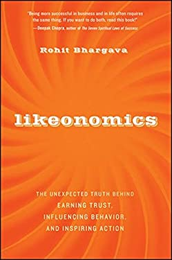 Likeonomics: The Unexpected Truth Behind Earning Trust, Influencing Behavior, and Inspiring Action 9781118137536