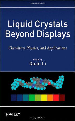 Liquid Crystals Beyond Displays: Chemistry, Physics, and Applications 9781118078617