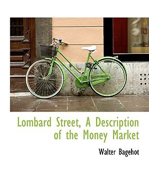 Lombard Street, a Description of the Money Market 9781116819830