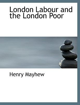 London Labour and the London Poor 9781115904094