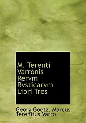 M. Terenti Varronis Rervm Rvsticarvm Libri Tres 9781117002880
