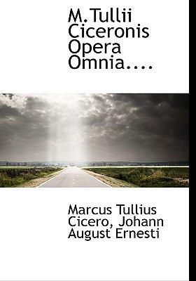 M.Tullii Ciceronis Opera Omnia.... 9781117678306