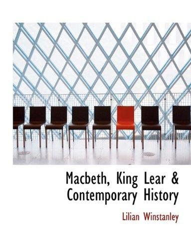 Macbeth, King Lear & Contemporary History 9781116649642