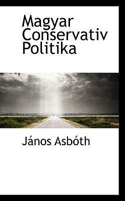 Magyar Conservativ Politika 9781117544946