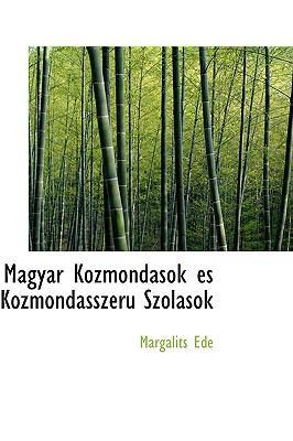 Magyar Kozmondasok Es Kozmondasszeru Szolasok 9781116545937
