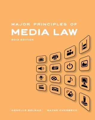 Major Principles of Media Law, 2013 Edition 9781111836849