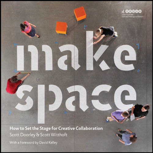 Make Space: How to Set the Stage for Creative Collaboration 9781118143728