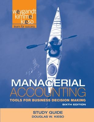 Managerial Accounting: Tools for Business Decision Making 9781118064511