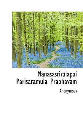 Manasasriralapai Parisaramula Prabhavam 9781117058498
