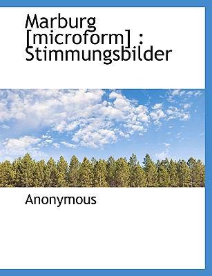 Marburg [Microform]: Stimmungsbilder 9781116683967