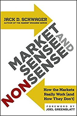 Market Sense and Nonsense: How the Markets Really Work (and How They Don't) 9781118494561