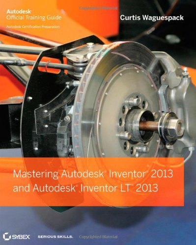 Mastering Autodesk Inventor 2013 and Autodesk Inventor LT 2013 9781118274309