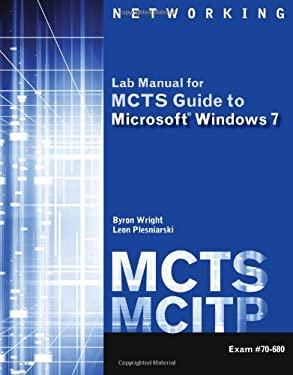 McTs Lab Manual for Wright/Plesniarski's McTs Guide to Microsoft Windows 7 (Exam # 70-680) 9781111309787