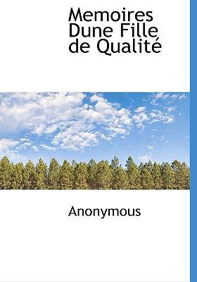 Memoires Dune Fille de Qualit