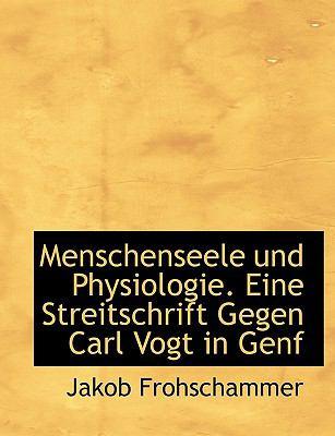 Menschenseele Und Physiologie. Eine Streitschrift Gegen Carl Vogt in Genf 9781116759112