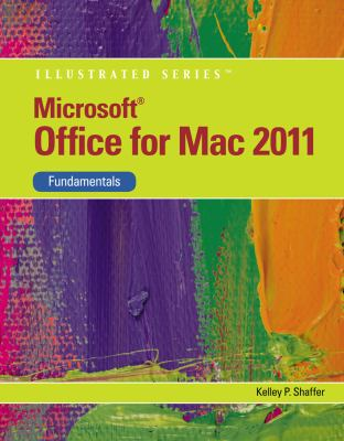 Microsoft Office 2011 for Macintosh, Illustrated Fundamentals 9781111824310