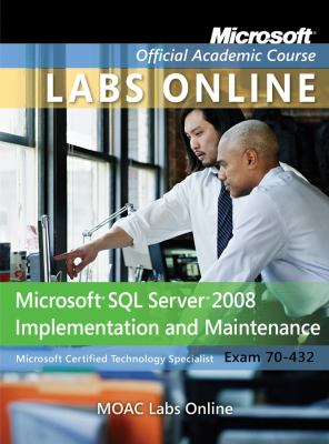 Microsoft SQL Server 2008 Implementation and Maintenance Access Code, MOAC 70-432 9781118129968