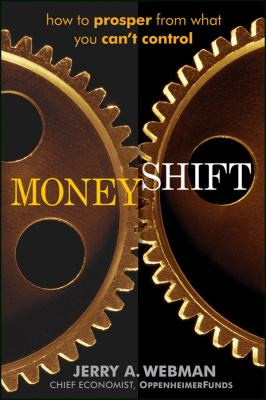 Moneyshift: How to Prosper from What You Can't Control 9781118181409
