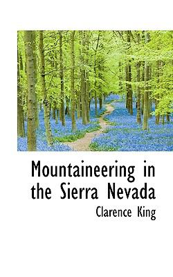 Mountaineering in the Sierra Nevada 9781116498028