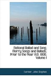 National Ballad and Song. Merry Songs and Ballads, Prior to the Year A.D. 1800, Volume I 4615785