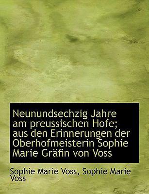 Neunundsechzig Jahre Am Preussischen Hofe; Aus Den Erinnerungen Der Oberhofmeisterin Sophie Marie Gr 9781116497069