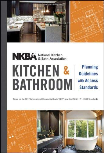 Nkba Kitchen and Bathroom Planning Guidelines with Access Standards 9781118347485